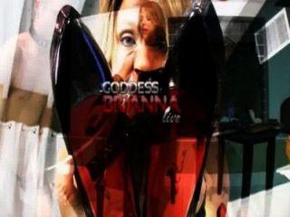 Goddess Brianna Live 3/12/2014 Part 1