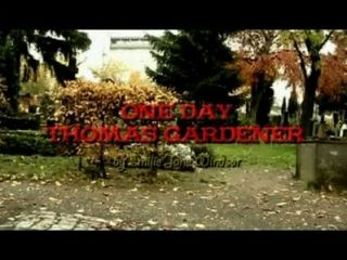 One Day Thomas Gardener