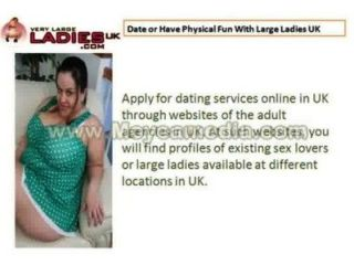 Date Or Have Physical Fun With Large Ladies Uk